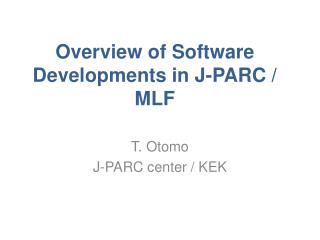 Overview of Software Developments in J-PARC / MLF