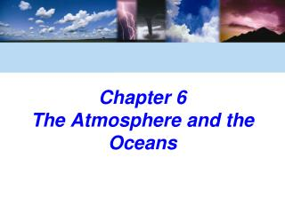 Chapter 6  The Atmosphere and the Oceans