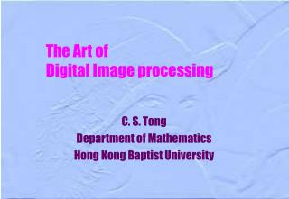 The Art of  Digital Image processing