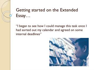 Getting started on the Extended Essay…