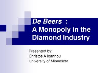 De Beers   : A Monopoly in the Diamond Industry