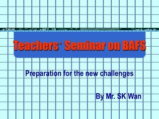 Teachers ' Seminar on BAFS
