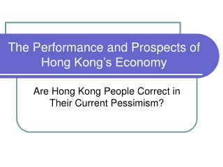 The Performance and Prospects of Hong Kong's Economy