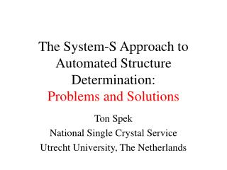 The System-S Approach to Automated Structure Determination: Problems and Solutions