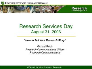 """How to Tell Your Research Story"" Michael Robin Research Communications Officer"