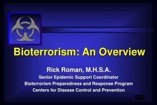 Bioterrorism: An Overview