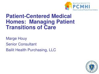Patient-Centered Medical Homes:  Managing Patient Transitions of Care
