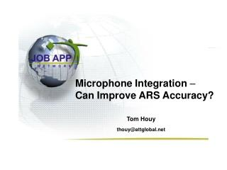 Microphone Integration  – Can Improve ARS Accuracy?