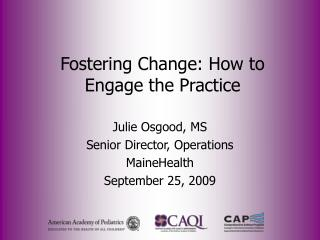 Fostering Change: How to Engage the Practice
