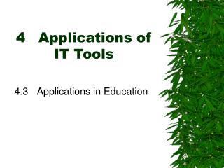 4	 Applications of IT Tools
