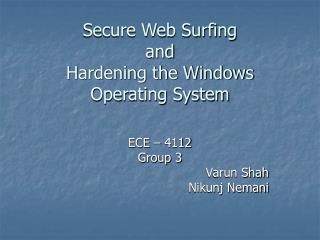 Secure Web Surfing  and  Hardening the Windows Operating System