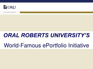 ORAL ROBERTS UNIVERSITY'S World-Famous ePortfolio Initiative