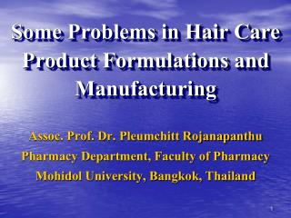 Some Problems in Hair Care Product Formulations and Manufacturing