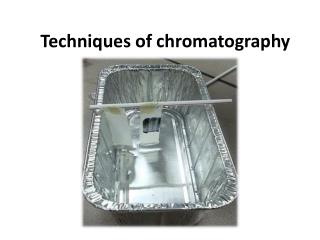 Techniques of chromatography