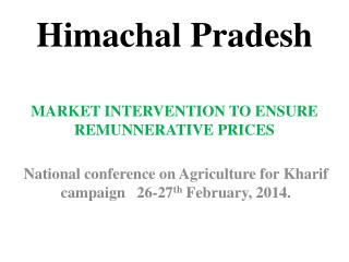 Himachal Pradesh MARKET INTERVENTION TO ENSURE REMUNNERATIVE PRICES