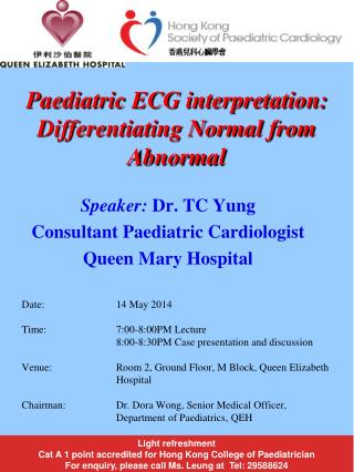 Speaker:  Dr. TC Yung Consultant  Paediatric  Cardiologist Queen Mary Hospital
