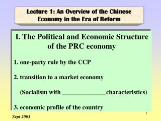 I. The Political and Economic Structure of the PRC economy 1. one-party rule by the CCP