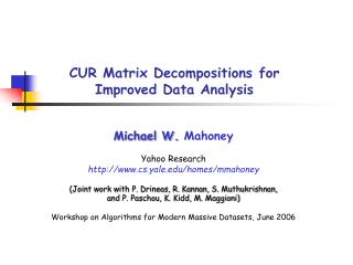 CUR Matrix Decompositions for  Improved Data Analysis