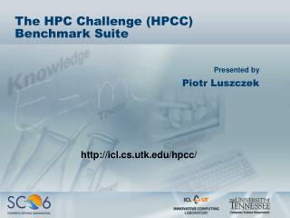 The HPC Challenge (HPCC) Benchmark Suite