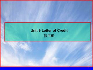 Unit 9 Letter of Credit                                       信用证