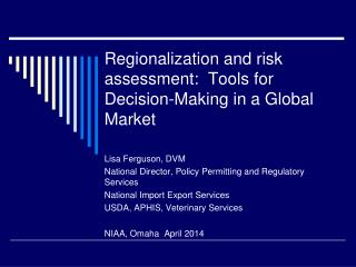 Regionalization and  risk assessment:   Tools for Decision-Making in a Global Market