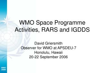 WMO Space Programme Activities, RARS and IGDDS