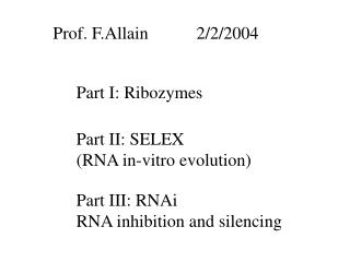 Part I: Ribozymes