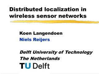 Distributed localiza tion in wireless sensor networks