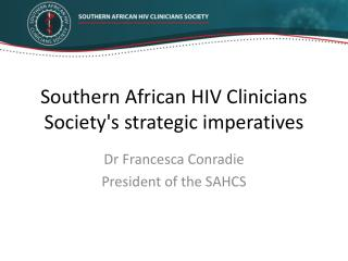 Southern African HIV Clinicians Society's strategic imperatives