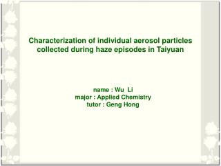 Characterization of individual aerosol particles collected during haze episodes in Taiyuan