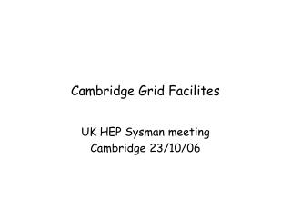 Cambridge Grid Facilites
