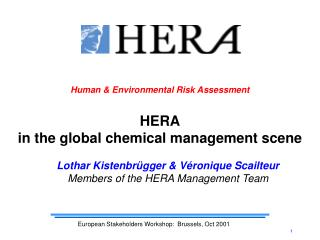 Human & Environmental Risk Assessment HERA in the global chemical management scene