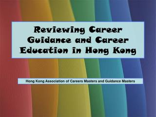 Reviewing Career Guidance and Career Education in Hong Kong