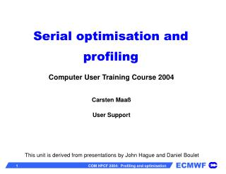 Serial optimisation and profiling
