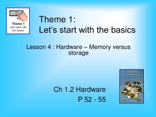 Theme 1:  Let's start with the basics