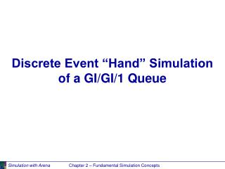 "Discrete Event ""Hand"" Simulation  of a GI/GI/1 Queue"