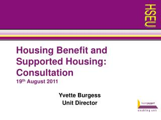 Housing Benefit and Supported Housing: Consultation  19 th  August 2011