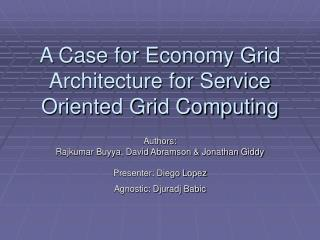 A Case for Economy Grid Architecture for Service Oriented Grid Computing