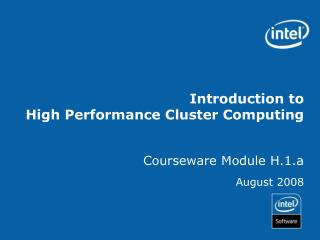 Introduction to High Performance Cluster Computing