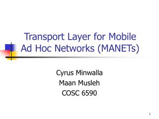 Transport Layer for Mobile Ad Hoc Networks (MANETs)