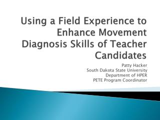 Using a Field Experience to Enhance Movement Diagnosis Skills of Teacher Candidates