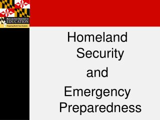 Homeland Security and  Emergency Preparedness