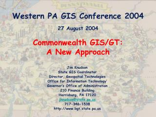 Western PA GIS Conference 2004 27 August 2004 Commonwealth GIS/GT:  A New Approach