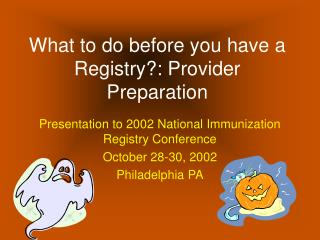 What to do before you have a Registry?: Provider Preparation