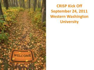 CRISP Kick Off September 24, 2011 Western Washington University