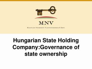 Hungarian State Holding Company:Governance of state ownership