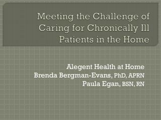 Meeting the Challenge of Caring for Chronically Ill Patients in the Home