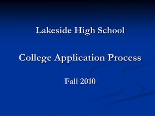 Lakeside High School College Application Process Fall 2010