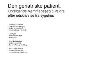 Den geriatriske patient.  Opfølgende hjemmebesøg til ældre  efter udskrivelse fra sygehus