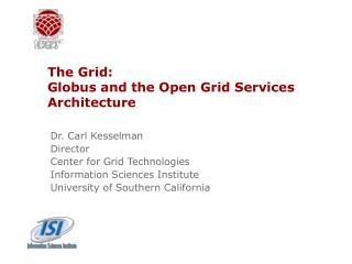 The Grid: Globus and the Open Grid Services Architecture